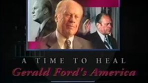 A Time to Heal – Gerald Ford's America